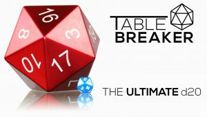 The TableBreaker: The Ultimate d20